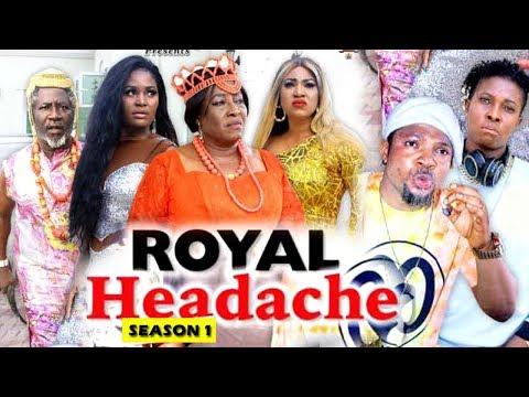 ROYAL HEADACHE SEASON 1 - (New Movie) 2019 Latest Nigerian Nollywood Movie Full HD