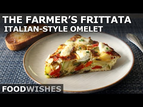 The Farmer's Frittata – Italian-Style Omelet – Food Wishes