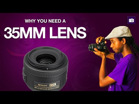 Why You Need a 35mm Lens DSLR Tutorial