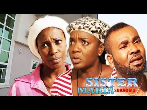 Sister Maria Season 3 - 2016 Latest Nigerian Nollywood Movie