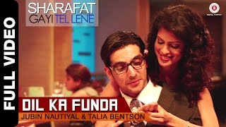 Dil Ka Funda Full Video | Sharafat Gayi Tel Lene | Jubin Nautiyal & Talia Bentson
