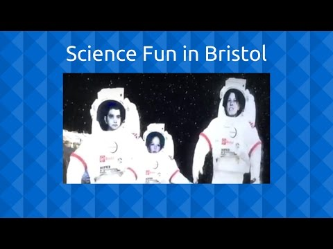 Science Fun in Bristol