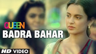 Badra Bahaar - Video Song - Queen