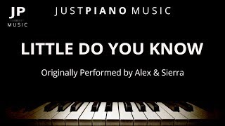 Video Little Do You Know (Piano Accompaniment) Alex & Sierra MP3, 3GP, MP4, WEBM, AVI, FLV Maret 2018