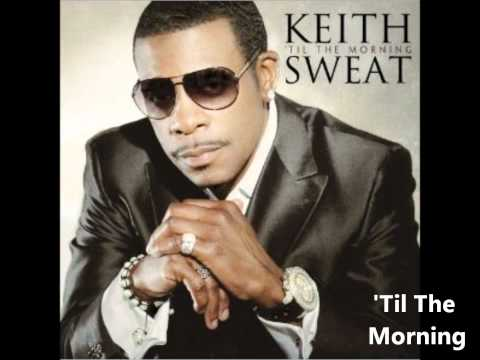 Keith Sweat - 'Til The Morning Album - 'Til The Morning (In stores 11.8.11)