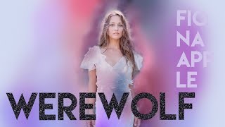 Werewolf by Fiona Apple (with lyrics)