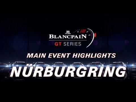 Nurburgring 2018 - Main Event Highlights - Blancpain GT Series Sprint Cup