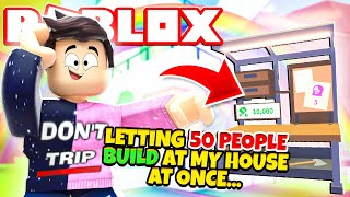 I Let 50 People Build At Once In Adopt Me New Adopt Me Co Op