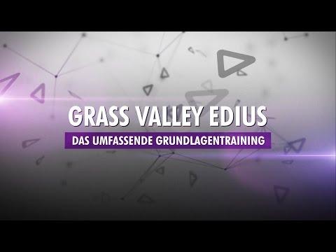 Grass Valley EDIUS - Das umfassende Grundlagentraining