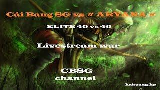 Livestream war Cai Bang SG vs # ARYANA # (Iran)  40 vs 40   TH11  #26 Like, Share and Sub Channel pls Page...