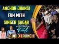 Jhansi Fun With Singer Sagar @ Vunnadhi Okate Zindagi Audio Launch || Ram Pothineni