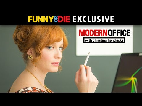 Modern - Subscribe now: http://www.youtube.com/subscription_center?add_user=funnyordie When Christina Hendricks (Mad Men) gets a job at a new office, it's unclear whi...