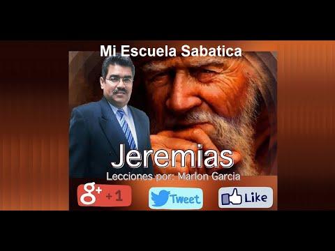 LECCION 1, EL LLAMADO PROFETICO DE JEREMIAS, ESCUELA SABATICA 4to TRIMESTRE 2015 POR MARLON GARCIA