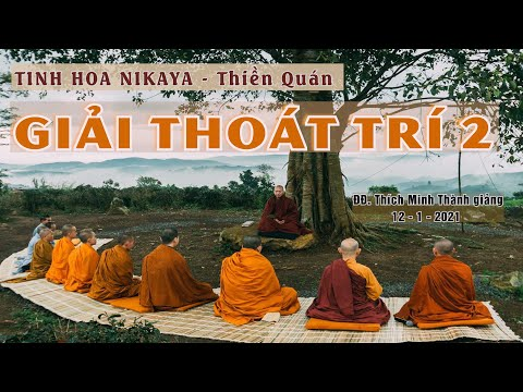 TINH HOA NIKAYA - THIỀN QUÁN _ GIẢI THOÁT TRÍ 2