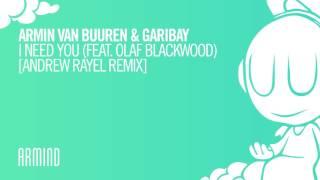 Armin van Buuren & Garibay - I Need You (feat. Olaf Blackwood) [Andrew Rayel Extended Remix]