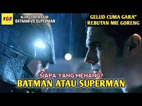 Pertarungan Antara Dewa Dan Manusia - ALUR CERITA FILM Batman Vs Superman