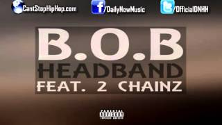 B.o.B - Headband (Feat. 2 Chainz) [NEW]