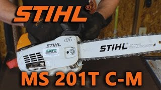 4. Stihl MS201T C-M Overview/Review