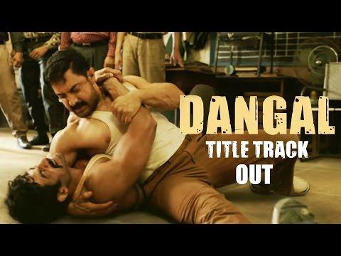 Dangal - Title Track   Aamir Khan   Pritam   Daler Mehndi