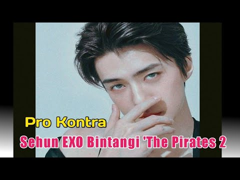 Pro kontra Sehun EXO Bintangi 'The Pirates 2