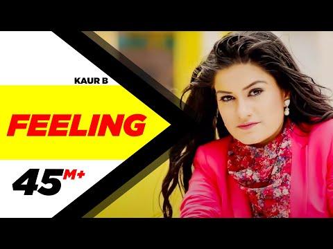 Feeling   Kaur B   feat. Bunty Bains   Desi Crew   New Punjabi Songs