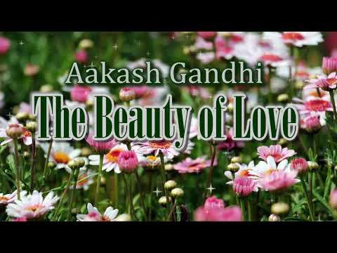 Aakash Gandhi - The Beauty of Love