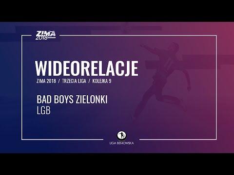 LIGA BEMOWSKA / ZIMA 2018 / KOLEJKA 9 / BAD BOYS ZIELONKI - LGB