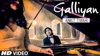 Galliyan Reprise Version Ft. Ankit Tiwari And Ankita Shorey   T-Series
