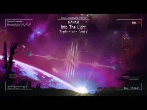 Ganar - Into The Light (Euphorizer Remix) [HQ Edit] (видео)