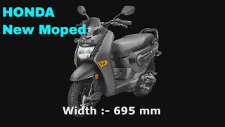 Honda just launched the new CLIQ scooter for Rs. 42,499. The Cliq is powered by a 110 cc single cylinder engine.HONDA CLIQ Body Dimension.Length :- 1745 mmWidth :- 695 mmHeight :- 1039 mmGround Clearance :- 154 mmWheel base :- 1241 mmSeat Height :- 743 mmFuel Tank capacity :- 3.5 mmMax Net Torque :- 5.91 kw (8bhp) @ 7000 rpmDisplacement:- 110 cc