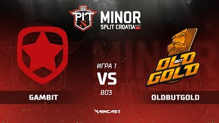 Gambit vs Old But Gold (карта 1), Dota PIT Minor 2019, Закрытые квалификации | СНГ