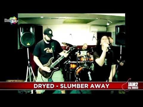 DRYED - Slumber Away