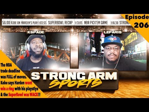 NBA Trade Deadline Likes & Dislikes | Super Bowl Recap | Strong Arm Sports Podcast Ep206