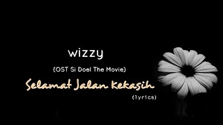 Selamat Jalan Kekasih - Wizzy (OST Si Doel The Movie) (lyrics)
