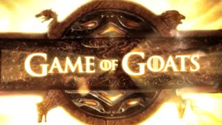 GAME OF GOATS (Game of Thrones Goat Version) #GOaT - YouTube