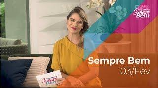 Programa Sempre Bem - 03/02/2019