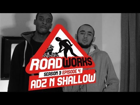 ARD ADZ & SHO SHALLOW |  #ROADWORKS FREESTYLE @WordOnRoad @ArdAdz @ShoShallow