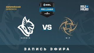 Heroic vs NiP - ESL Pro League S7 EU - de_inferno [CrystalMay, Smile]