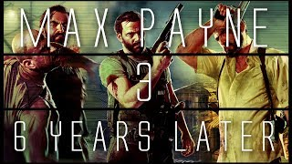 Video Max Payne 3... 6 Years Later MP3, 3GP, MP4, WEBM, AVI, FLV Agustus 2019