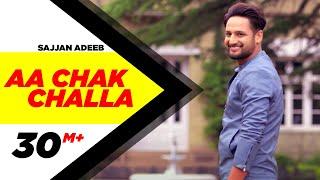 Video Aa Chak Challa (Full Video) | Sajjan Adeeb | Jay K | Latest Punjabi Song 2017 | Speed Records MP3, 3GP, MP4, WEBM, AVI, FLV Juni 2018