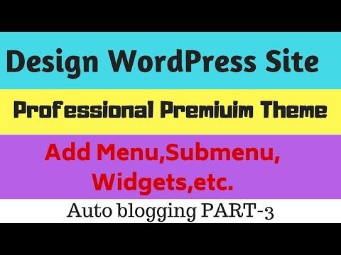 Install Professional Wordpress Theme For Free | Add Menus | [TUTORIAL] Auto blogging PART-3