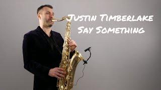Justin Timberlake - Say Something ft. Chris Stapleton [Saxophone Cover] by Juozas Kuraitis