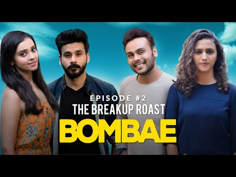 BOMBAE Web Series | S1E2 | The Breakup Roast | Latest Hindi Web Series 2018