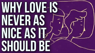 Video Why Love Is Never As Nice As It Should Be MP3, 3GP, MP4, WEBM, AVI, FLV September 2019