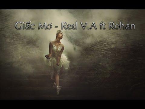 Giấc Mơ - Red V.A ft Rohan (Video Lyrics) - Thời lượng: 3 phút, 10 giây.