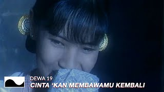 Dewa 19 - Cintakan Membawamu Kembali | Official Video