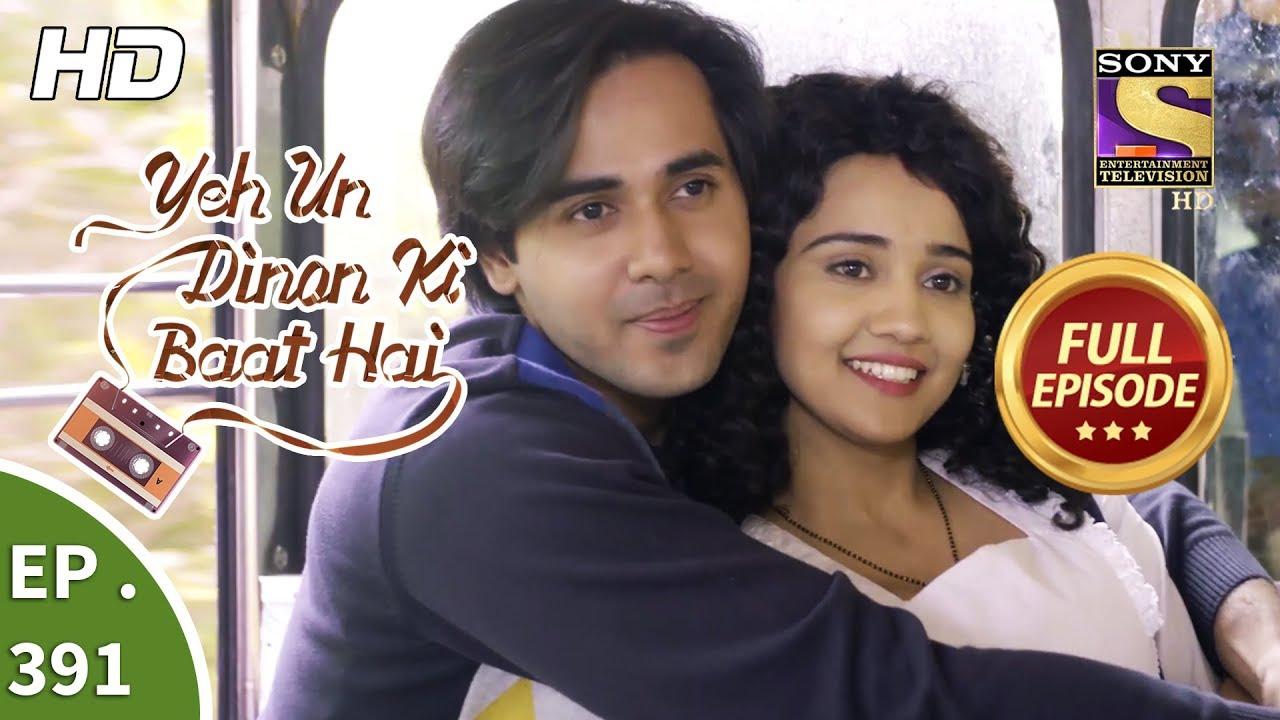 Yeh Un Dinon Ki Baat Hai – Ep 391 – Full Episode – 21st March, 2019