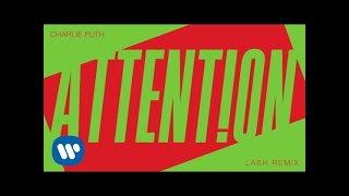 "Video Charlie Puth - ""Attention (Lash Remix)"" [Official Audio] MP3, 3GP, MP4, WEBM, AVI, FLV Januari 2018"