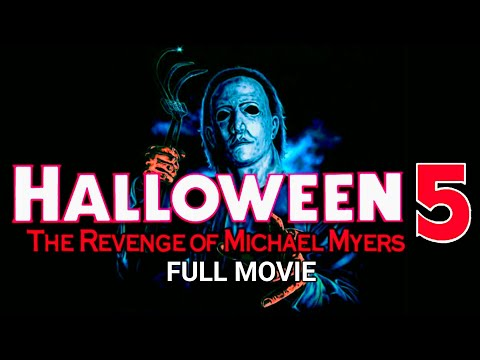 Halloween 5 The Revenge of Michael Myers (Full Movie)