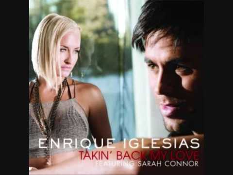 Enrique Iglesias Ft. Sarah Connor-Takin' Back My Love (alternative Remix)